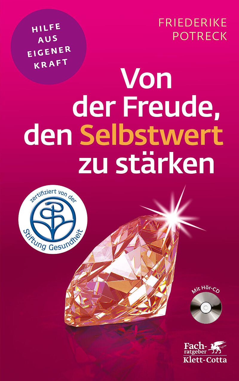 Von Der Freude Den Selbstwert Zu Starken Friederike Potreck Rose Buch Kaufen Ex Libris