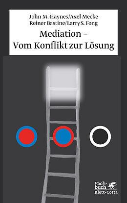 Fester Einband Mediation - Vom Konflikt zur Lösung von John M Haynes, Axel Mecke, Reiner Bastine