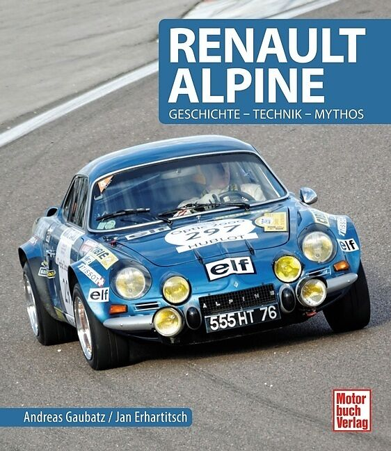 renault alpine andreas gaubatz jan erhartitsch buch. Black Bedroom Furniture Sets. Home Design Ideas