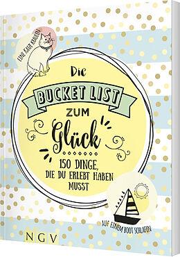 Kartonierter Einband Die Bucket List zum Glück von Iris Warkus