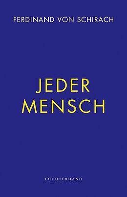 Fester Einband Jeder Mensch von Ferdinand von Schirach