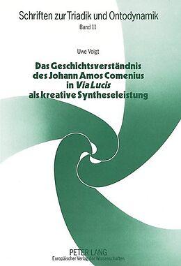 Kartonierter Einband Das Geschichtsverständnis des Johann Amos Comenius in Via Lucis als kreative Syntheseleistung von Uwe Voigt