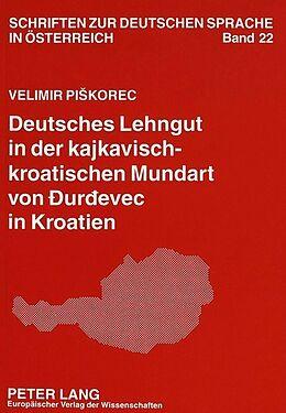 Kartonierter Einband Deutsches Lehngut in der kajkavisch-kroatischen Mundart von Durdevec in Kroatien von Velimir Piskorec