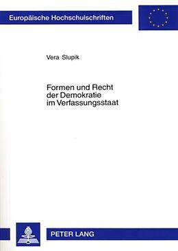 Kartonierter Einband Formen und Recht der Demokratie im Verfassungsstaat von Vera Slupik