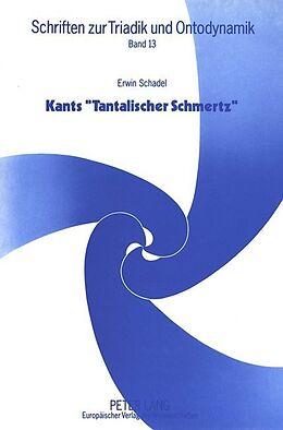 Kartonierter Einband Kants «Tantalischer Schmertz» von Erwin Schadel