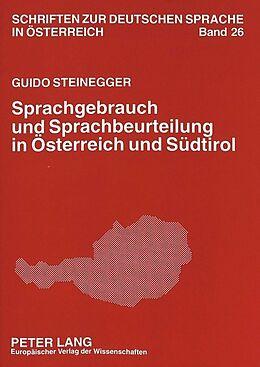 Kartonierter Einband Sprachgebrauch und Sprachbeurteilung in Österreich und Südtirol von Guido Steinegger