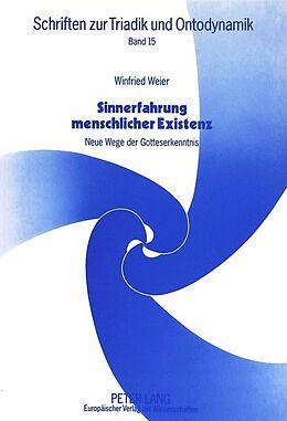 Kartonierter Einband Sinnerfahrung menschlicher Existenz von Winfried Weier