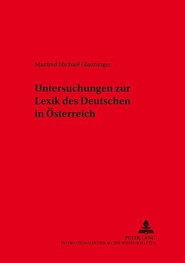 Kartonierter Einband Untersuchungen zur Lexik des Deutschen in Österreich von Manfred Glauninger