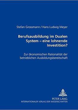 Kartonierter Einband Berufsausbildung im Dualen System - eine lohnende Investition? von Stefan Grossmann, Hans Ludwig Meyer