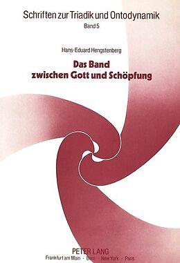 Kartonierter Einband Das Band zwischen Gott und Schöpfung von Hans-Eduard Hengstenberg