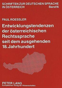 Kartonierter Einband Entwicklungstendenzen der österreichischen Rechtssprache seit dem ausgehenden 18. Jahrhundert von Paul Rössler
