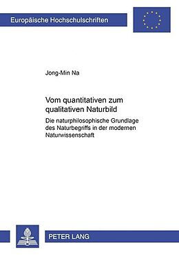Kartonierter Einband Vom quantitativen zum qualitativen Naturbild von Jong-Min Na