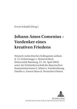 Kartonierter Einband Johann Amos Comenius - Vordenker eines kreativen Friedens von
