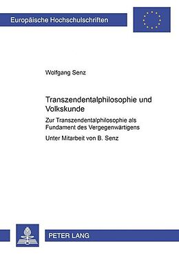 Kartonierter Einband Transzendentalphilosophie und Volkskunde von Wolfgang Senz