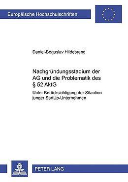 Kartonierter Einband Das Nachgründungsstadium der AG und die Problematik des § 52 AktG von Daniel-Boguslav Hildebrand