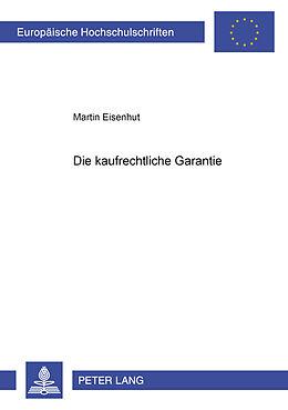 Kartonierter Einband Die kaufrechtliche Garantie von Martin Eisenhut