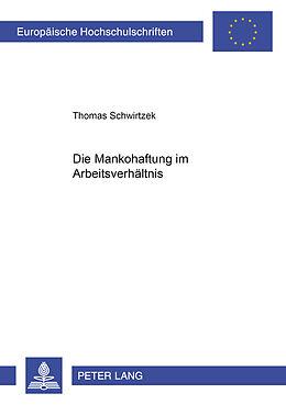 Kartonierter Einband Die Mankohaftung im Arbeitsverhältnis von Thomas Schwirtzek