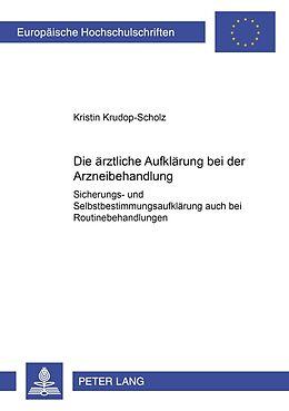 Kartonierter Einband Die ärztliche Aufklärung bei der Arzneibehandlung von Kristin Krudop-Scholz