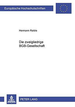 Kartonierter Einband Die zweigliedrige BGB-Gesellschaft von Hermann Raible