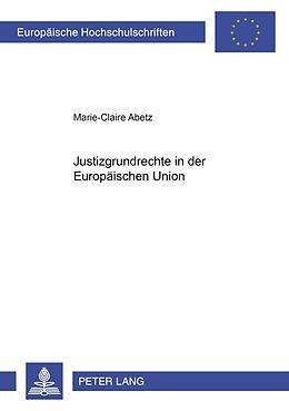 Kartonierter Einband Justizgrundrechte in der Europäischen Union von Marie-Claire Abetz
