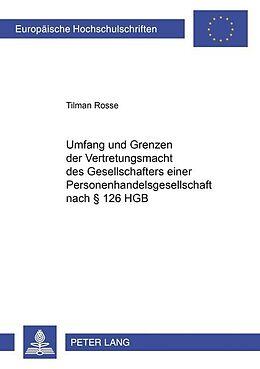 Kartonierter Einband Umfang und Grenzen der Vertretungsmacht des Gesellschafters einer Personenhandelsgesellschaft nach § 126 HGB von Tilman Rosse