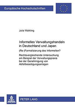 Kartonierter Einband Informelles Verwaltungshandeln in Deutschland und Japan von Julia Walkling
