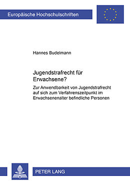 Kartonierter Einband Jugendstrafrecht für Erwachsene? von Hannes Budelmann