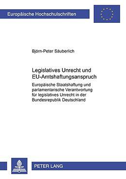 Kartonierter Einband Legislatives Unrecht und EU-Amtshaftungsanspruch von Björn-Peter Säuberlich
