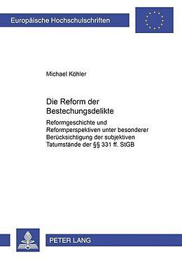 Kartonierter Einband Die Reform der Bestechungsdelikte von Michael Köhler
