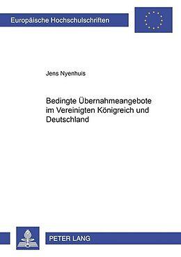 Kartonierter Einband Bedingte Übernahmeangebote im Vereinigten Königreich und Deutschland von Jens Nyenhuis