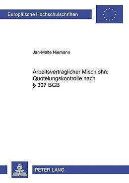 Kartonierter Einband Arbeitsvertraglicher Mischlohn: Quotelungskontrolle nach § 307 BGB von Jan-Malte Niemann