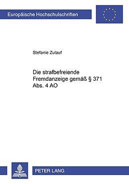 Kartonierter Einband Die strafbefreiende Fremdanzeige gemäß § 371 Abs. 4 AO von Stefanie Zulauf