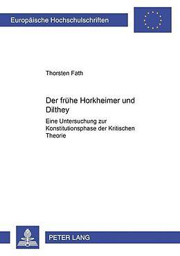 Kartonierter Einband Der frühe Horkheimer und Dilthey von Thorsten Fath