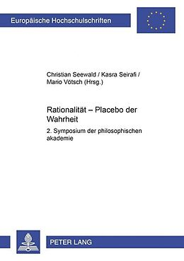 Kartonierter Einband Rationalität - Placebo der Wahrheit von