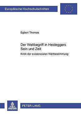 Kartonierter Einband Der Weltbegriff in Heideggers Sein und Zeit von Egbert Thomas