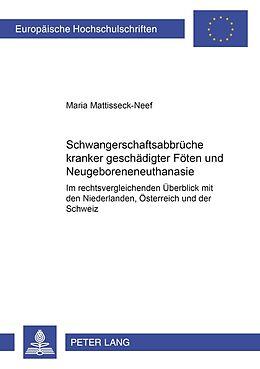Kartonierter Einband Schwangerschaftsabbrüche kranker/geschädigter Föten und Neugeboreneneuthanasie von Maria Mattisseck-Neef