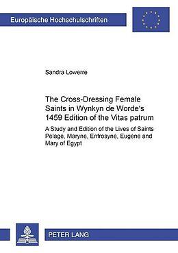 Kartonierter Einband The Cross-Dressing Female Saints in Wynkyn de Worde's 1495 Edition of the Vitas Patrum von Sandra Lowerre