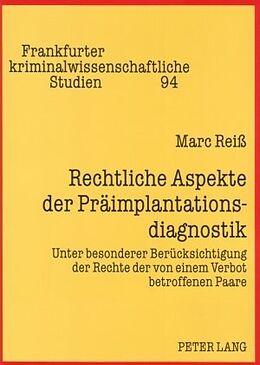 Kartonierter Einband Rechtliche Aspekte der Präimplantationsdiagnostik von Marc Reiß
