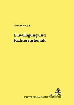 Kartonierter Einband Einwilligung und Richtervorbehalt von Alexander Kolz