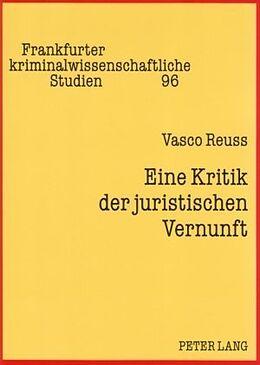 Kartonierter Einband Eine Kritik der juristischen Vernunft von Vasco Reuss
