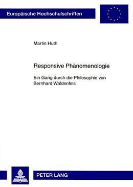 Kartonierter Einband Responsive Phänomenologie von Martin Huth