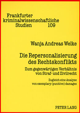 Kartonierter Einband Die Repersonalisierung des Rechtskonflikts von Wanja Andreas Welke