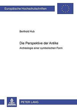 Kartonierter Einband Die Perspektive der Antike von Berthold Hub
