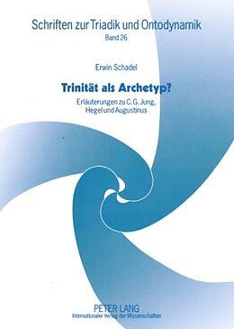 Kartonierter Einband Trinität als Archetyp? von Erwin Schadel