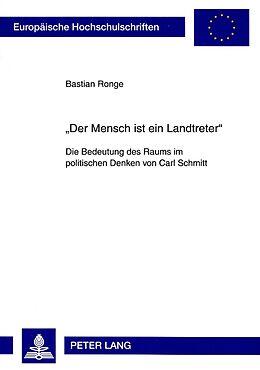 Kartonierter Einband «Der Mensch ist ein Landtreter» von Bastian Ronge