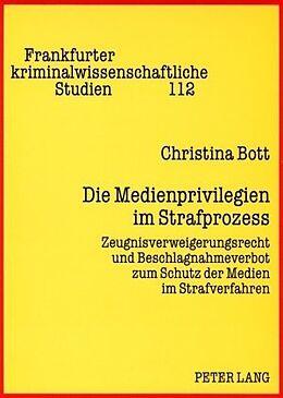 Kartonierter Einband Die Medienprivilegien im Strafprozess von Christina Bott
