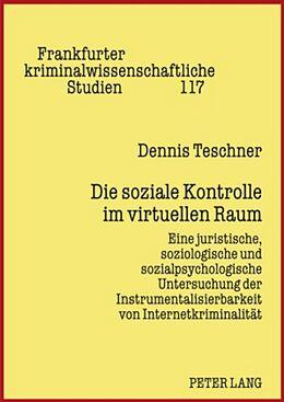 Fester Einband Die soziale Kontrolle im virtuellen Raum von Dennis Teschner