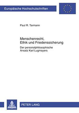 Kartonierter Einband Menschenrecht, Ethik und Friedenssicherung von Paul R. Tarmann