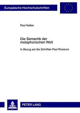 Kartonierter Einband Die Semantik der metaphorischen Welt von Paul Kallan