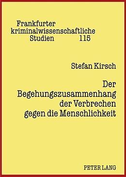 Fester Einband Der Begehungszusammenhang der Verbrechen gegen die Menschlichkeit von Stefan Kirsch